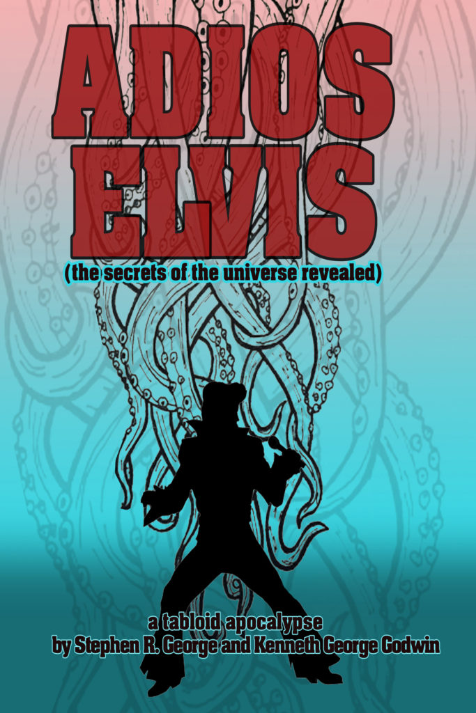 Adios, Elvis or The Secrets of the Universe Revealed